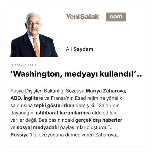 'Washington, medyayı kullandı!'..