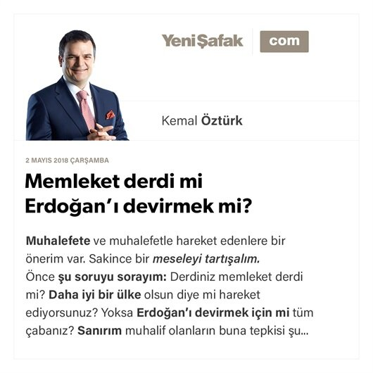 Memleket derdi mi Erdoğan'ı devirmek mi?