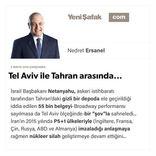 Tel Aviv ile Tahran arasında...