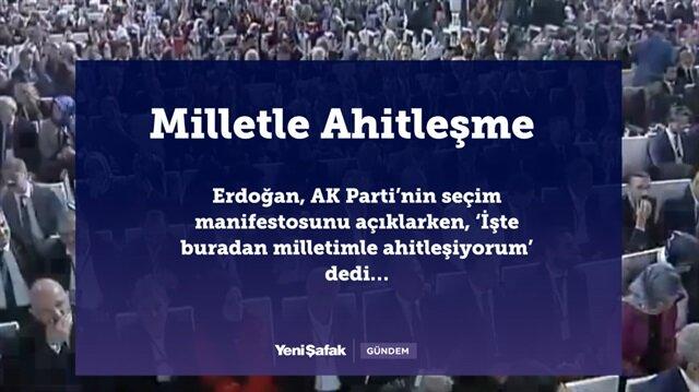 4 maddede AK Parti'nin manifestosu: Milletle ahitleşme