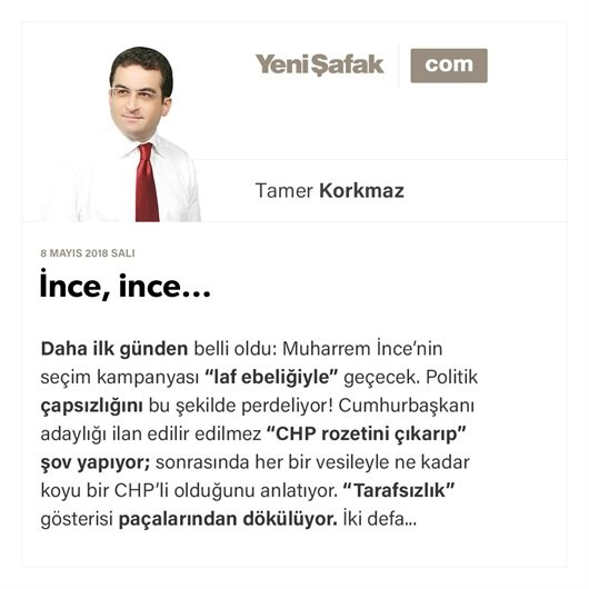 İnce, ince…