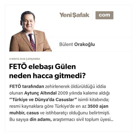 FETÖ elebaşı Gülen neden hacca gitmedi?