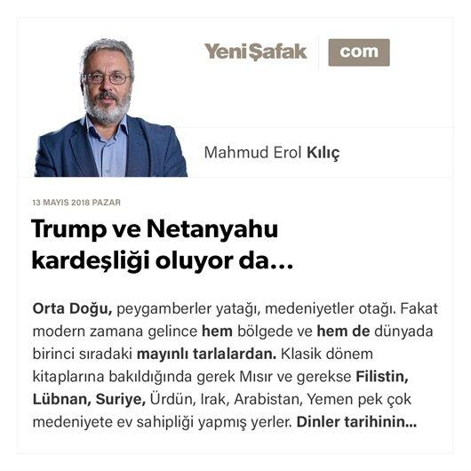 Trump ve Netanyahu kardeşliği oluyor da…