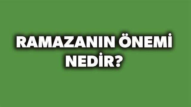 Ramazanın önemi nedir? sorusunun yanıtı haberimizde.