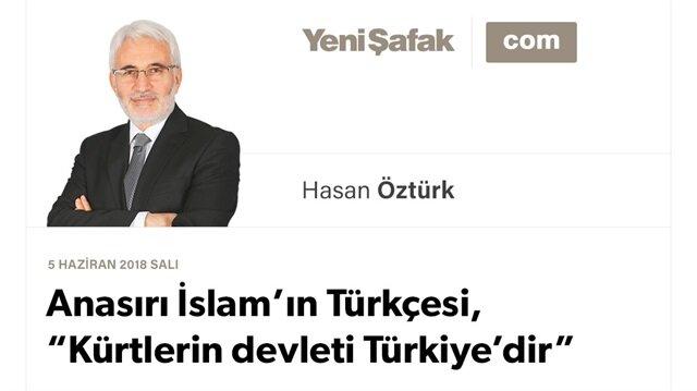 """Anasırı İslam'ın Türkçesi, """"Kürtlerin devleti Türkiye'dir"""""""