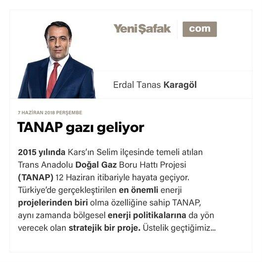 TANAP gazı geliyor