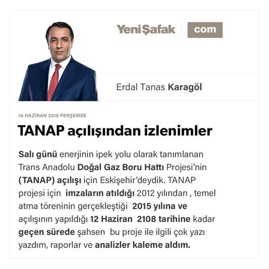TANAP açılışından izlenimler