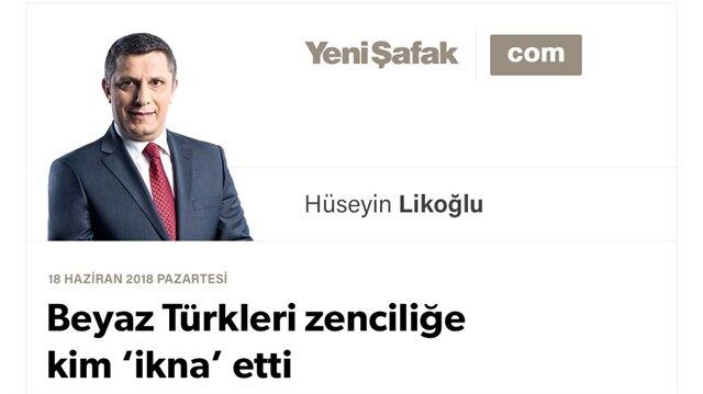 Beyaz Türkleri zenciliğe kim 'ikna' etti