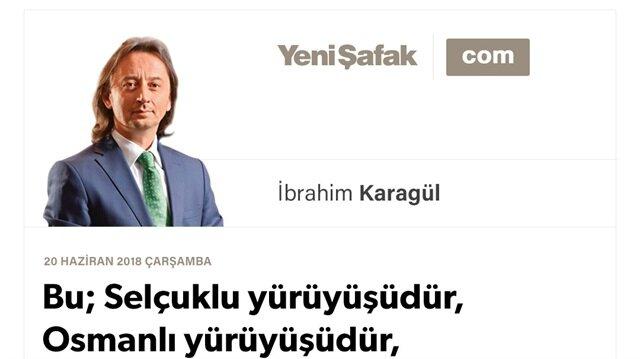 Bu; Selçuklu yürüyüşüdür, Osmanlı yürüyüşüdür, Cumhuriyet yürüyüşüdür. Açın gözlerinizi, uyanın!