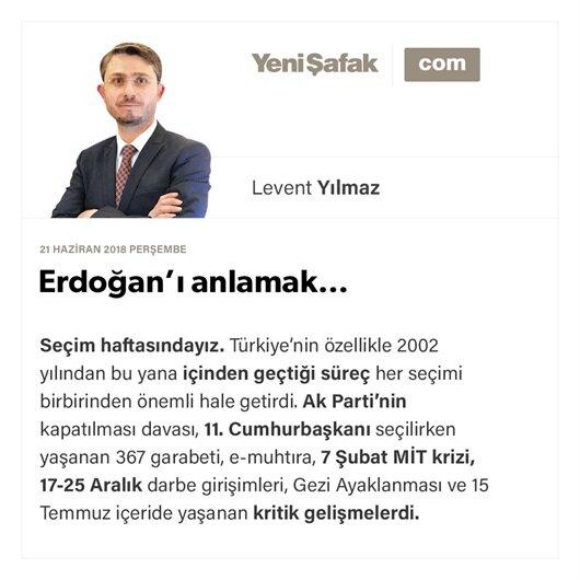 Erdoğan'ı anlamak…