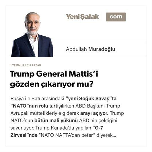 Trump General Mattis'i gözden çıkarıyor mu?