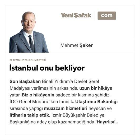 İstanbul onu bekliyor