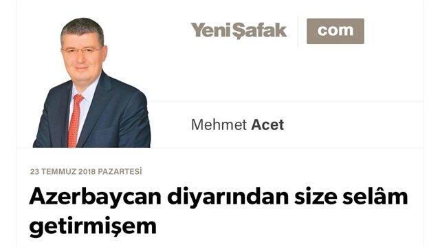 Azerbaycan diyarından size selâm getirmişem