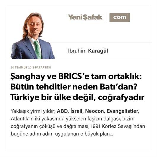 Şanghay ve BRICS'e tam ortaklık: Bütün tehditler  neden Batı'dan? Türkiye  bir ülke değil, coğrafyadır