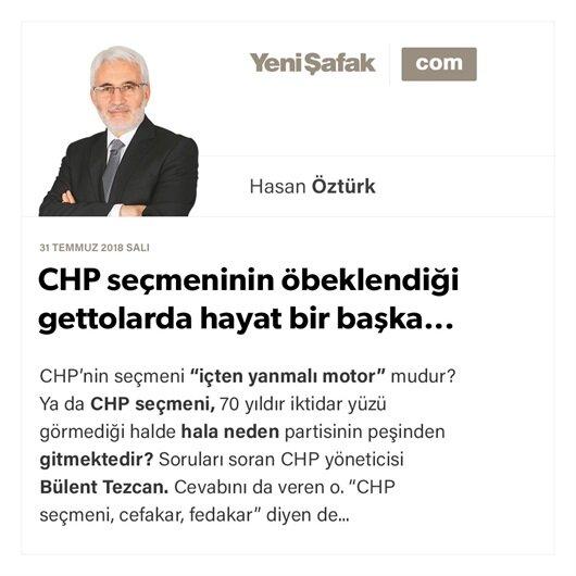 CHP seçmeninin öbeklendiği gettolarda hayat bir başka...