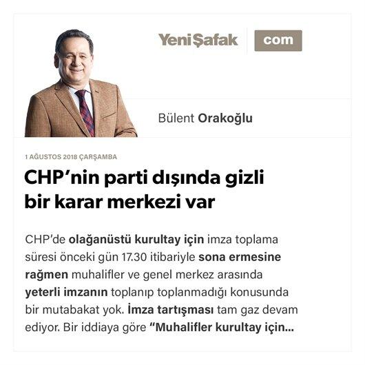 CHP'nin parti dışında gizli bir karar merkezi var