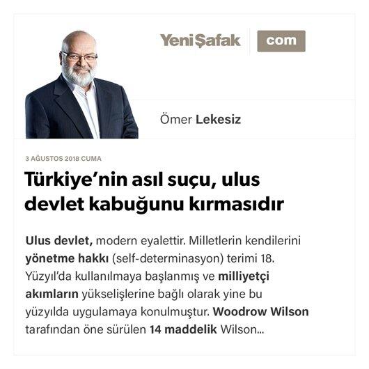 Türkiye'nin asıl suçu, ulus devlet kabuğunu kırmasıdır