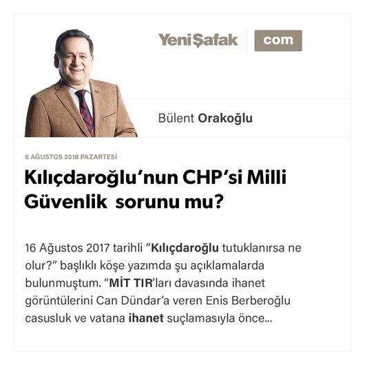 Kılıçdaroğlu'nun CHP'si Milli Güvenlik sorunu mu?