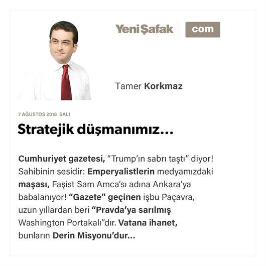 Stratejik düşmanımız…