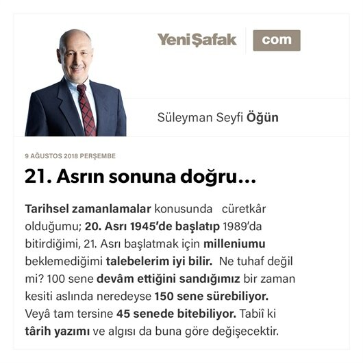 21. Asrın sonuna doğru…