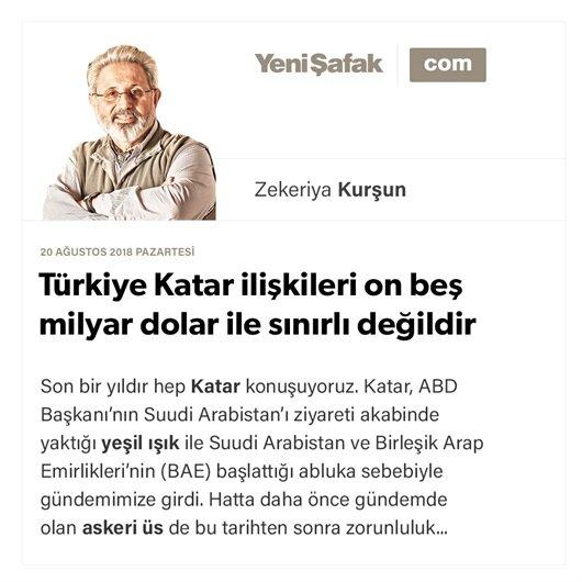 Türkiye Katar ilişkileri on beş milyar dolar ile sınırlı değildir
