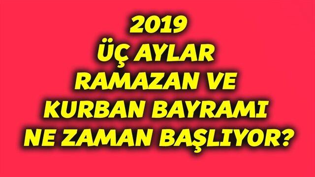 2019 üç aylar (Recep, Şaban ve Ramazan ayı) ne zaman başlıyor? Ramazan ve Kurban bayramları ne zaman? İşte tüm bu soruların yanıtları yazımızda.