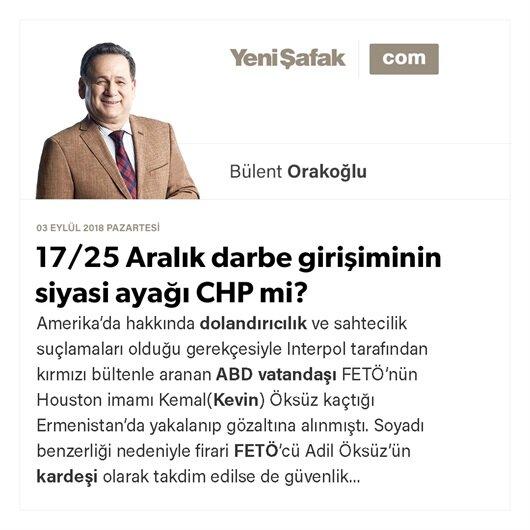 17/25 Aralık darbe girişiminin siyasi ayağı CHP mi?