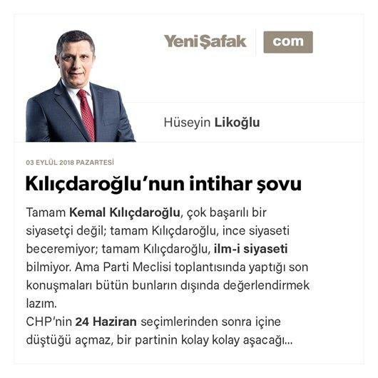 Kılıçdaroğlu'nun intihar şovu