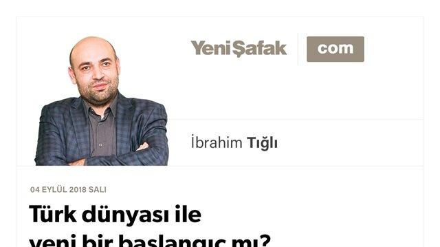 Türk dünyası ile yeni bir başlangıç mı?