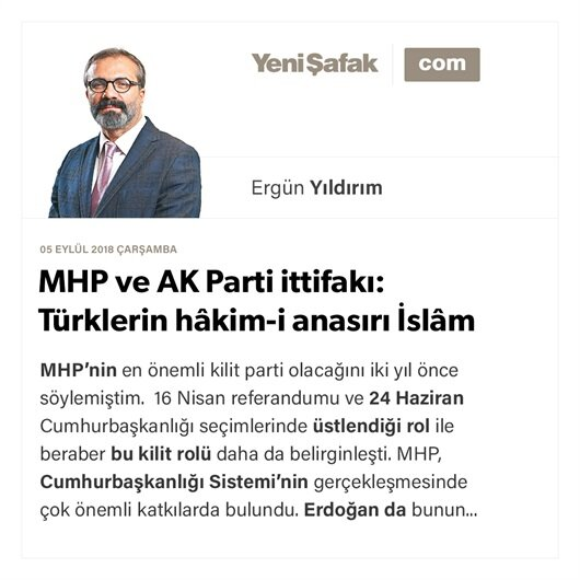MHP ve AK Parti ittifakı: Türklerin hâkim-i anasırı İslâm