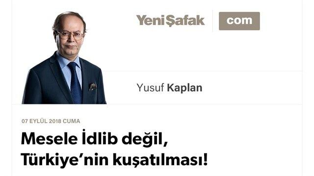 Mesele İdlib değil, Türkiye'nin kuşatılması!