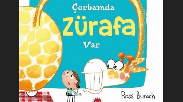 Çorbamda Zürafa VarRoss Burach Beyaz Balina Yayınları2018, 32 sayfa