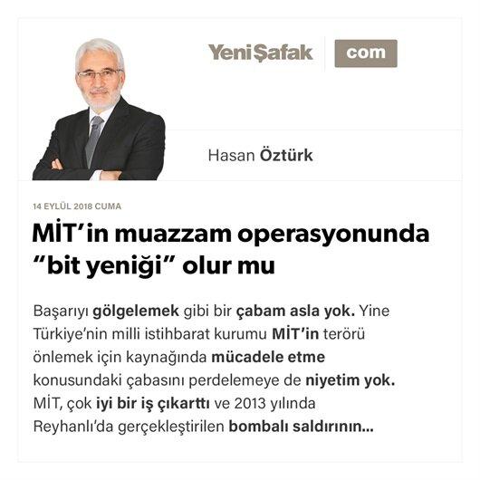 """MİT'in muazzam operasyonunda """"bit yeniği"""" olur mu"""