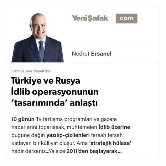 Türkiye ve Rusya İdlib operasyonunun 'tasarımında' anlaştı