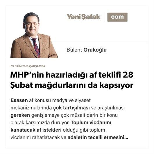 MHP'nin hazırladığı af teklifi 28 Şubat mağdurlarını da kapsıyor