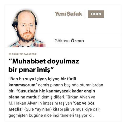 """""""Muhabbet doyulmaz  bir pınar imiş"""""""