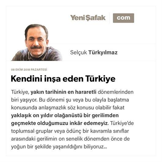 Kendini inşa eden Türkiye
