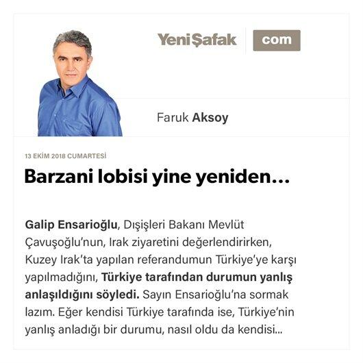 Barzani lobisi yine yeniden…