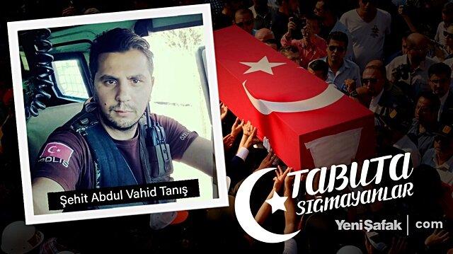 Tabuta Sığmayanlar: Şehit Abdul Vahid Tanış (24. Bölüm)