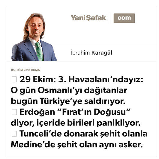 """29 Ekim: 3. Havaalanı'ndayız:  O gün Osmanlı'yı dağıtanlar bugün Türkiye'ye saldırıyor.  Erdoğan """"Fırat'ın Doğusu""""  diyor, içeride birileri panikliyor.  Tunceli'de donarak şehit olanla  Medine'de şehit olan aynı asker."""