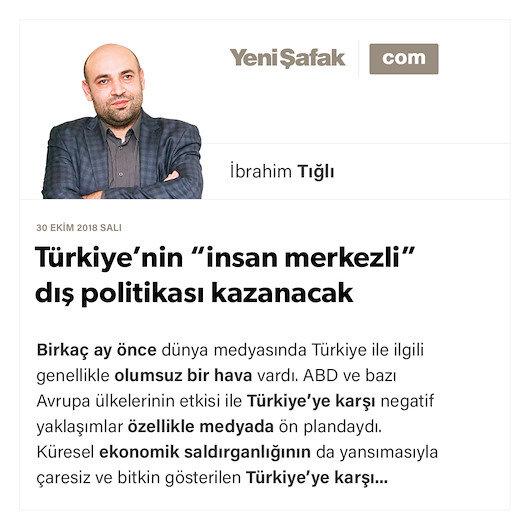 """Türkiye'nin """"insan merkezli"""" dış politikası kazanacak"""