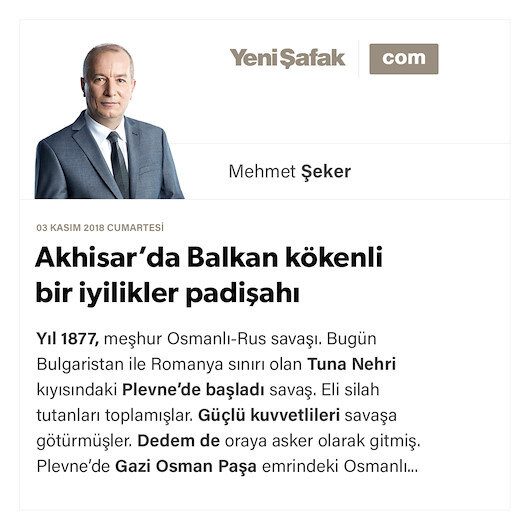 Akhisar'da Balkan kökenli bir iyilikler padişahı