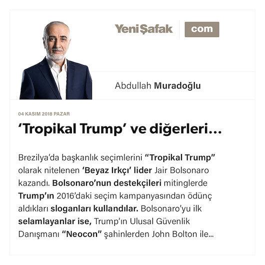 'Tropikal Trump' ve diğerleri…