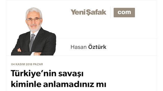 Türkiye'nin savaşı kiminle anlamadınız mı
