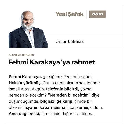 Fehmi Karakaya'ya rahmet