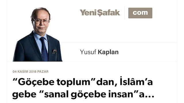 """Göçebe toplum""dan, İslâm'a gebe ""sanal göçebe insan""a..."
