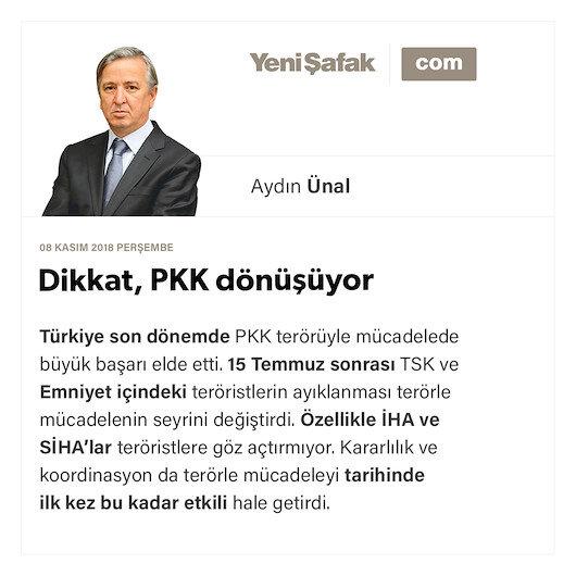 Dikkat, PKK dönüşüyor