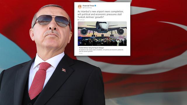 Financial Times gazetesi, THY ve Erdoğan'la ilgili haberi.