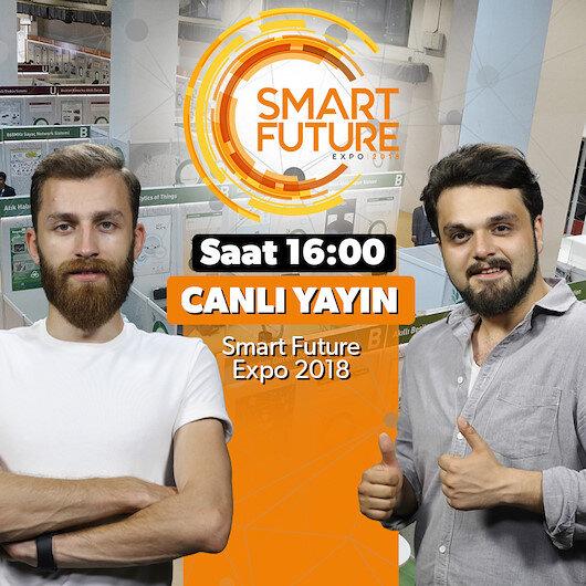 Canlı Yayın: Smart Future Expo 2018'i konuşuyoruz