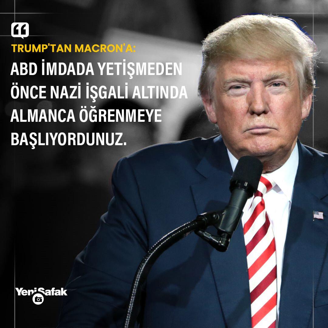 Trumptan Macrona: ABD imdada yetişmeden önce Nazi işgali altında Almanca öğrenmeye başlıyordunuz 95
